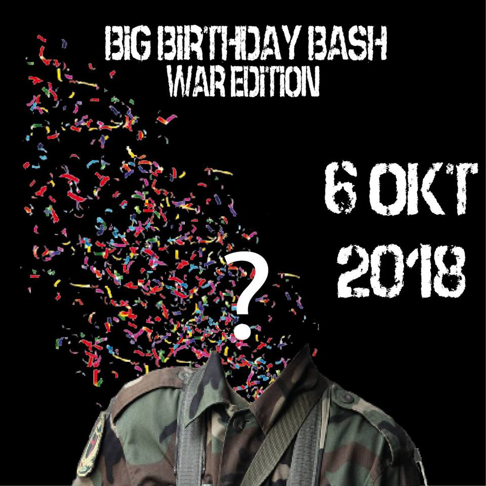 18 10 04 Big Birthday Bash War EditionJH Ypsilon Zaterdag 6 oktober 2018