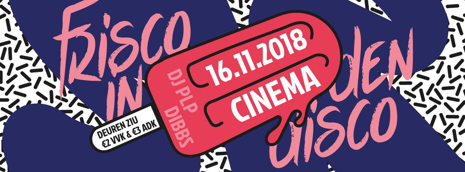 18 11 16 Frisco in den discoCinema Vrijdag 16 november 2018
